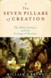 Seven Pillars of Creation: The Bible, Science, and the Ecology of Wonder