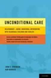 Unconditional Care: Relationship-Based, Behavioral Intervention with Vulnerable Children and Families