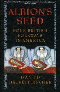 Foto Cover di Albion's Seed: Four British Folkways in America, Ebook inglese di David Hackett Fischer, edito da Oxford University Press
