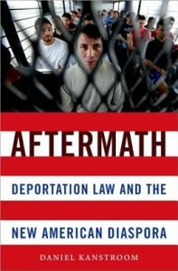 Aftermath: Deportation Law and the New American Diaspora - Daniel Kanstroom - cover