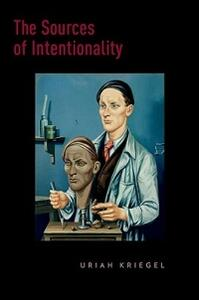 The Sources of Intentionality - Uriah Kriegel - cover