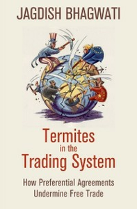 Ebook in inglese Termites in the Trading System: How Preferential Agreements Undermine Free Trade Bhagwati, Jagdish