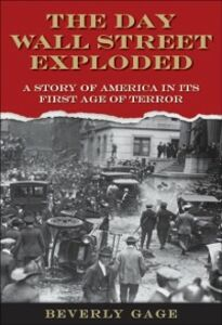 Foto Cover di Day Wall Street Exploded: A Story of America in Its First Age of Terror, Ebook inglese di Beverly Gage, edito da Oxford University Press