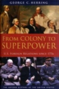 Foto Cover di From Colony to Superpower: U.S. Foreign Relations since 1776, Ebook inglese di George C. Herring, edito da Oxford University Press