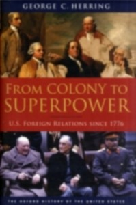 Ebook in inglese From Colony to Superpower: U.S. Foreign Relations since 1776 Herring, George C.