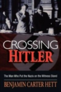 Ebook in inglese Crossing Hitler: The Man Who Put the Nazis on the Witness Stand Hett, Benjamin Carter
