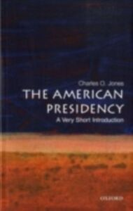 Ebook in inglese American Presidency: A Very Short Introduction Jones, Charles O.