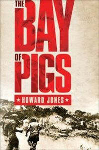 Ebook in inglese Bay of Pigs Jones, Howard