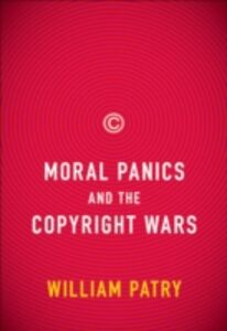 Ebook in inglese Moral Panics and the Copyright Wars Patry, William