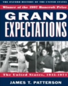 Ebook in inglese Grand Expectations: The United States, 1945-1974 Patterson, James T.