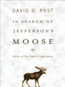 Ebook in inglese In Search of Jefferson's Moose: Notes on the State of Cyberspace Post, David G.