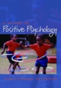 Foto Cover di Primer in Positive Psychology, Ebook inglese di Christopher Peterson, edito da Oxford University Press