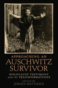 Foto Cover di Approaching an Auschwitz Survivor: Holocaust Testimony and its Transformations, Ebook inglese di  edito da Oxford University Press