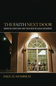 Ebook in inglese Faith Next Door: American Christians and Their New Religious Neighbors Numrich, Paul D