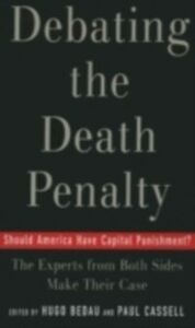 Foto Cover di Debating the Death Penalty: Should America Have Capital Punishment? The Experts on Both Sides Make Their Best Case, Ebook inglese di  edito da Oxford University Press