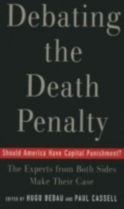 Ebook in inglese Debating the Death Penalty: Should America Have Capital Punishment? The Experts on Both Sides Make Their Best Case -, -