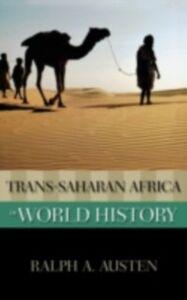 Foto Cover di Trans-Saharan Africa in World History, Ebook inglese di AUSTEN RALPH A, edito da Oxford University Press