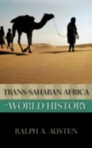 Ebook in inglese Trans-Saharan Africa in World History A, AUSTEN RALPH