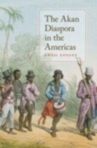 Ebook in inglese Akan Diaspora in the Americas Konadu, Kwasi