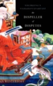 Foto Cover di Dispeller of Disputes: Nagarjuna's Vigrahavyavartani, Ebook inglese di Jan Westerhoff, edito da Oxford University Press