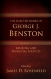 Ebook in inglese Selected Works of George J. Benston, Volume 1 Banking and Financial Services D, ROSENFELD JAMES