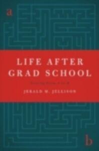 Foto Cover di Life After Grad School: Getting From A to B, Ebook inglese di Jerald M. Jellison, edito da Oxford University Press