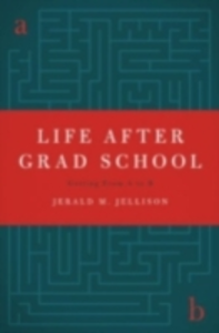 Ebook in inglese Life After Grad School: Getting From A to B Jellison, Jerald M.