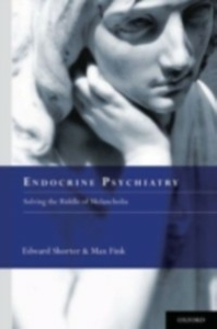Ebook in inglese Endocrine Psychiatry: Solving the Riddle of Melancholia Fink, Max , Shorter, Edward