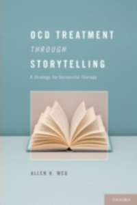 Ebook in inglese OCD Treatment Through Storytelling: A Strategy for Successful Therapy Weg, Allen H.