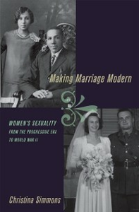 Ebook in inglese Making Marriage Modern: Women's Sexuality from the Progressive Era to World War II Simmons, Christina