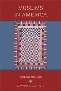 Foto Cover di Muslims in America: A Short History, Ebook inglese di Edward E. Curtis IV, edito da Oxford University Press