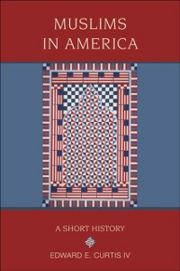 Ebook in inglese Muslims in America: A Short History Curtis IV, Edward E.