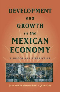 Ebook in inglese Development and Growth in the Mexican Economy: A Historical Perspective Moreno-Brid, Juan Carlos , Ros, Jaime