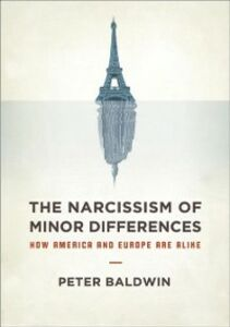 Ebook in inglese Narcissism of Minor Differences: How America and Europe Are Alike Baldwin, Peter