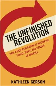 Foto Cover di Unfinished Revolution: Coming of Age in a New Era of Gender, Work, and Family, Ebook inglese di Kathleen Gerson, edito da Oxford University Press