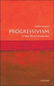 Ebook in inglese Progressivism: A Very Short Introduction Nugent, Walter