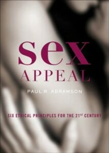 Foto Cover di Sex Appeal: Six Ethical Principles for the 21st Century, Ebook inglese di Paul Abramson, edito da Oxford University Press