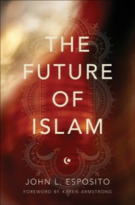 Ebook in inglese Future of Islam Esposito, John L.