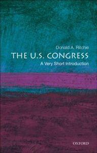 Foto Cover di U.S. Congress: A Very Short Introduction, Ebook inglese di Donald A. Ritchie, edito da Oxford University Press