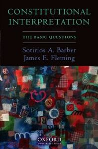Ebook in inglese Constitutional Interpretation: The Basic Questions Barber, Sotirios A. , Fleming, James E.