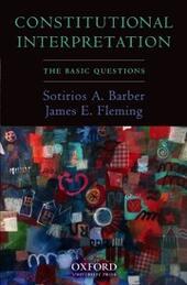 Constitutional Interpretation: The Basic Questions