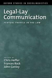 Legal-Lay Communication: Textual Travels in the Law - cover