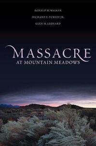 Massacre at Mountain Meadows - Ronald W. Walker,Richard E. Turley,Glen M. Leonard - cover
