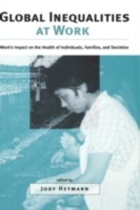 Ebook in inglese Global Inequalities at Work: Work's Impact on the Health of Individuals, Families, and Societies -, -