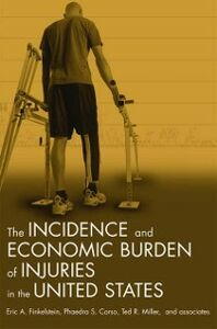 Ebook in inglese Incidence and Economic Burden of Injuries in the United States Corso, Phaedra S. , Finkelstein, Eric A. , Miller, Ted R.