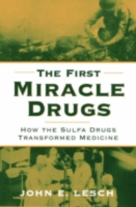Ebook in inglese First Miracle Drugs: How the Sulfa Drugs Transformed Medicine -, -