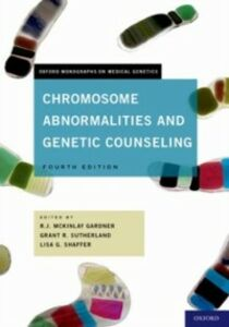 Ebook in inglese Chromosome Abnormalities and Genetic Counseling Gardner, R.J.M , Shaffer, Lisa G. , Sutherland, Grant R