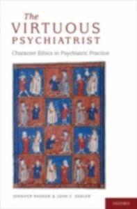 Foto Cover di Virtuous Psychiatrist: Character Ethics in Psychiatric Practice, Ebook inglese di Jennifer Radden,John Sadler, edito da Oxford University Press
