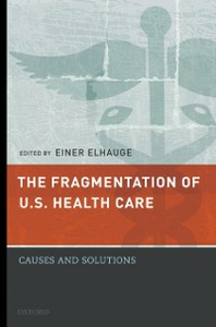 Ebook in inglese Fragmentation of U.S. Health Care: Causes and Solutions Elhauge, Einer