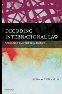 Ebook in inglese Decoding International Law: Semiotics and the Humanities Tiefenbrun, Susan